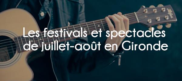 article les festivals et spectacles de juillet août 2020 en Gironde